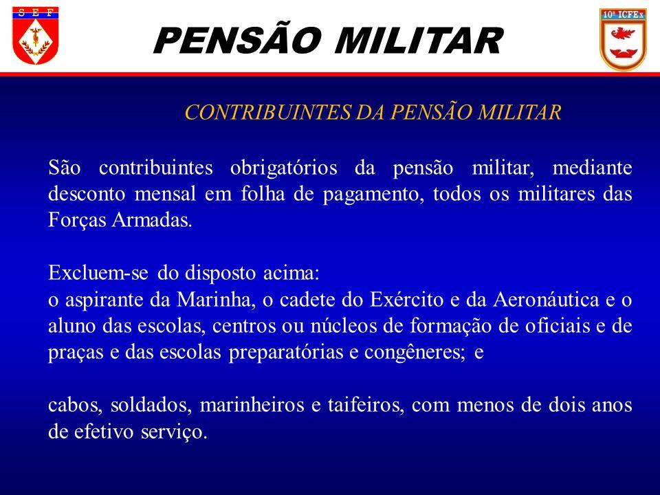 CONTRIBUINTES DA PENSÃO MILITAR
