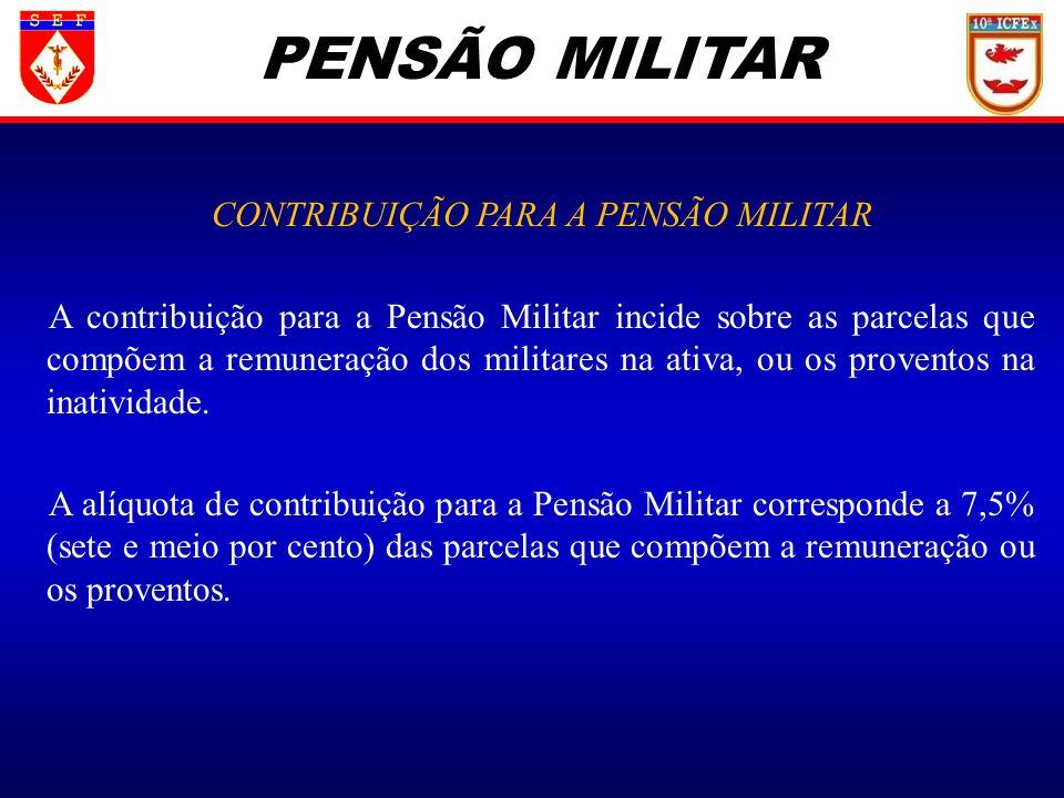 CONTRIBUIÇÃO PARA A PENSÃO MILITAR