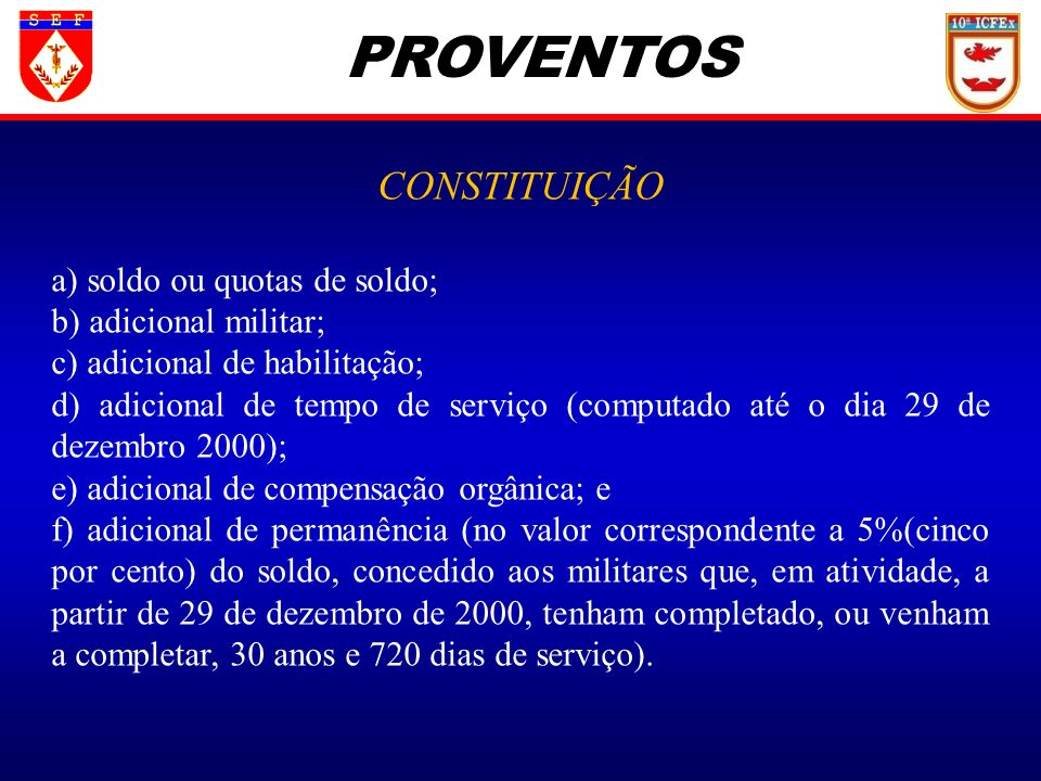 PROVENTOS CONSTITUIÇÃO a) soldo ou quotas de soldo;