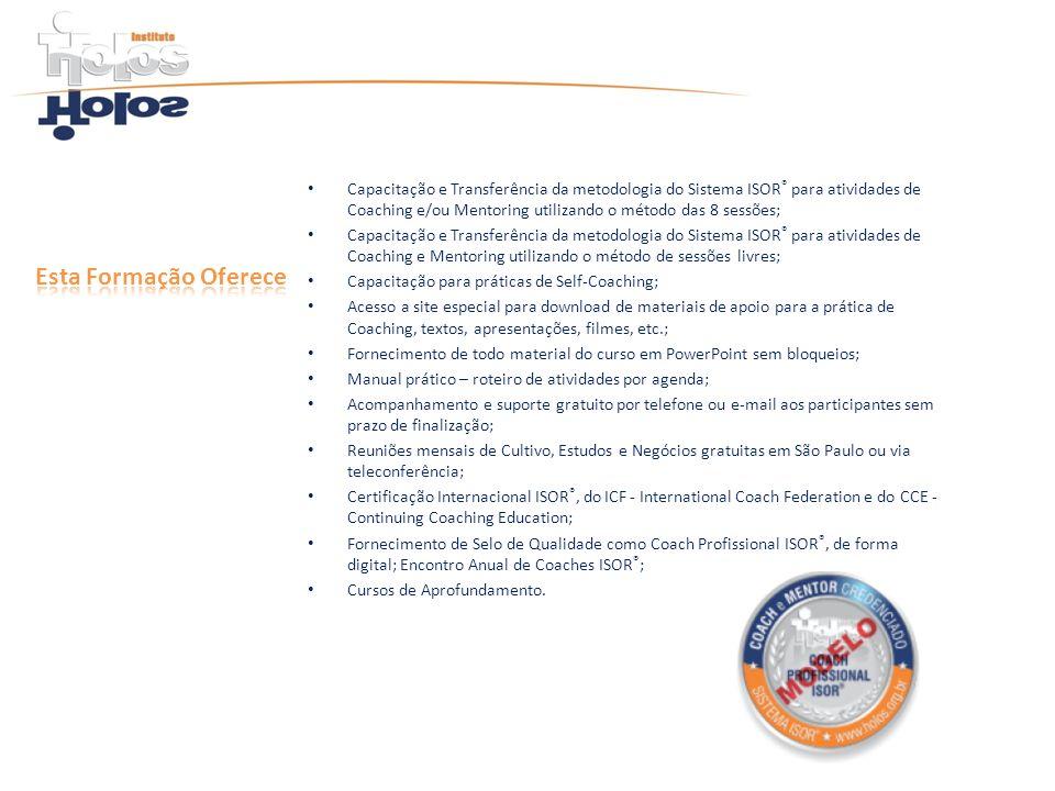 Capacitação e Transferência da metodologia do Sistema ISOR® para atividades de Coaching e/ou Mentoring utilizando o método das 8 sessões;