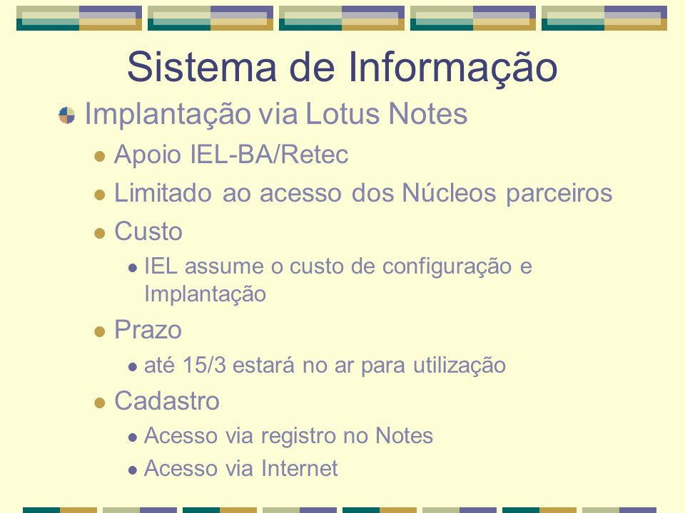 Sistema de Informação Implantação via Lotus Notes Apoio IEL-BA/Retec