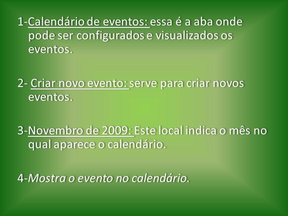 1-Calendário de eventos: essa é a aba onde pode ser configurados e visualizados os eventos.