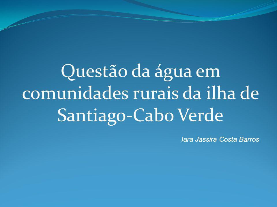 Questão da água em comunidades rurais da ilha de Santiago-Cabo Verde