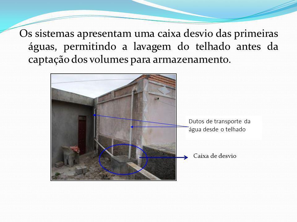 Os sistemas apresentam uma caixa desvio das primeiras águas, permitindo a lavagem do telhado antes da captação dos volumes para armazenamento.