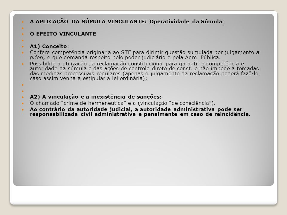 A APLICAÇÃO DA SÚMULA VINCULANTE: Operatividade da Súmula;