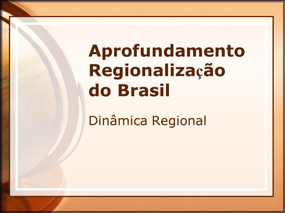 Aprofundamento Regionalização do Brasil