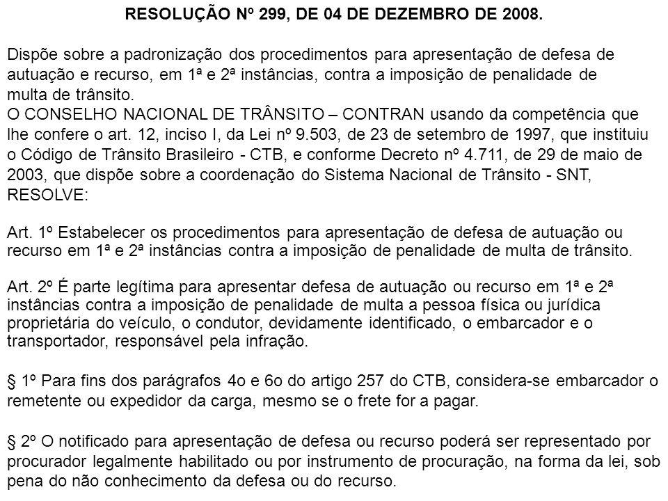 RESOLUÇÃO Nº 299, DE 04 DE DEZEMBRO DE 2008.