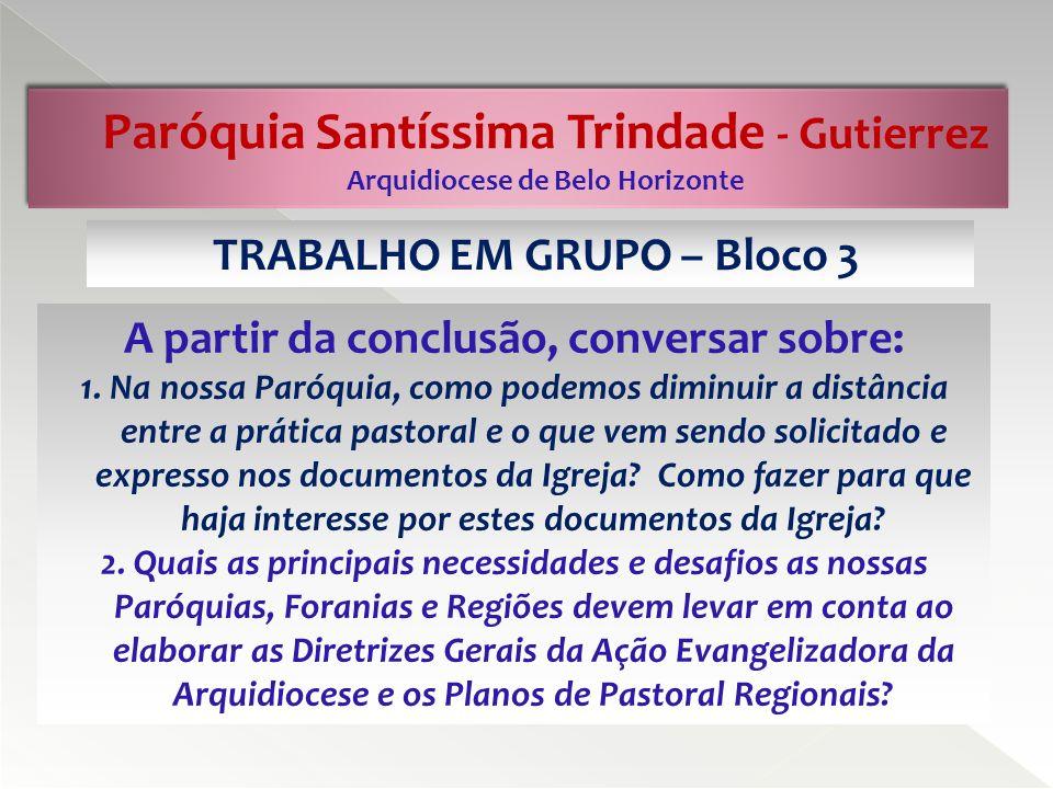 TRABALHO EM GRUPO – Bloco 3 A partir da conclusão, conversar sobre: