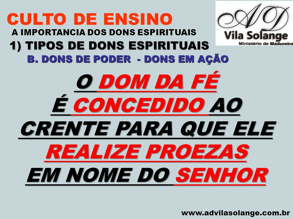 1) TIPOS DE DONS ESPIRITUAIS B. DONS DE PODER - DONS EM AÇÃO