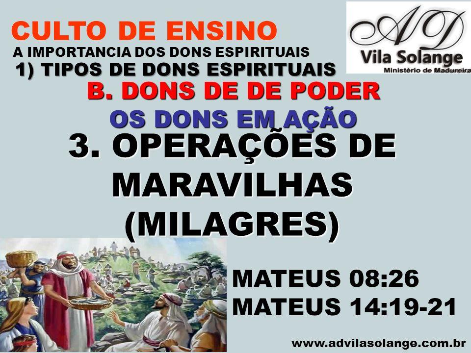 1) TIPOS DE DONS ESPIRITUAIS 3. OPERAÇÕES DE MARAVILHAS