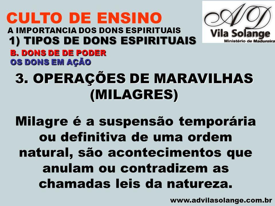 CULTO DE ENSINO 3. OPERAÇÕES DE MARAVILHAS (MILAGRES)