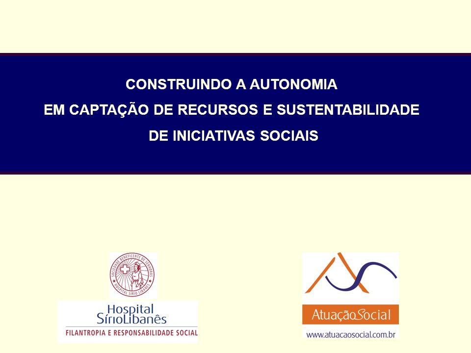 CONSTRUINDO A AUTONOMIA EM CAPTAÇÃO DE RECURSOS E SUSTENTABILIDADE