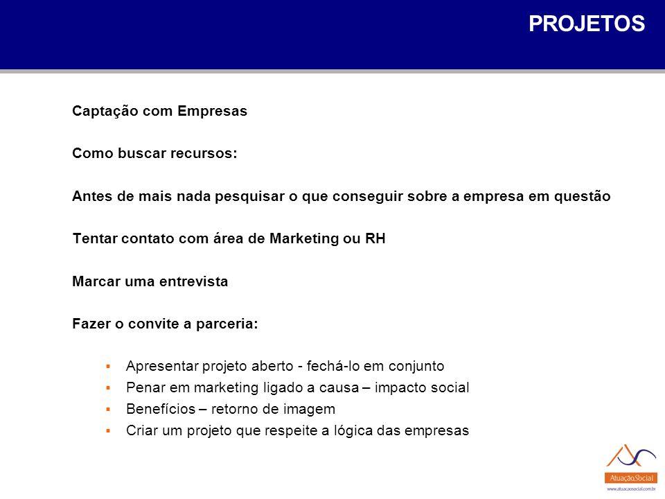 PROJETOS Captação com Empresas Como buscar recursos:
