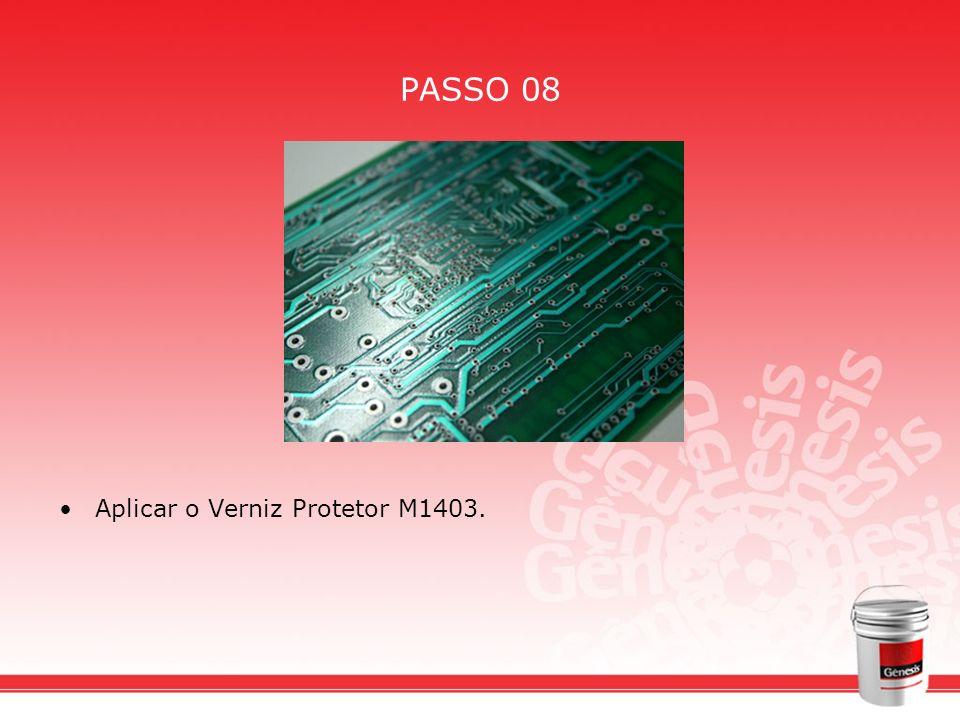 PASSO 08 Aplicar o Verniz Protetor M1403.