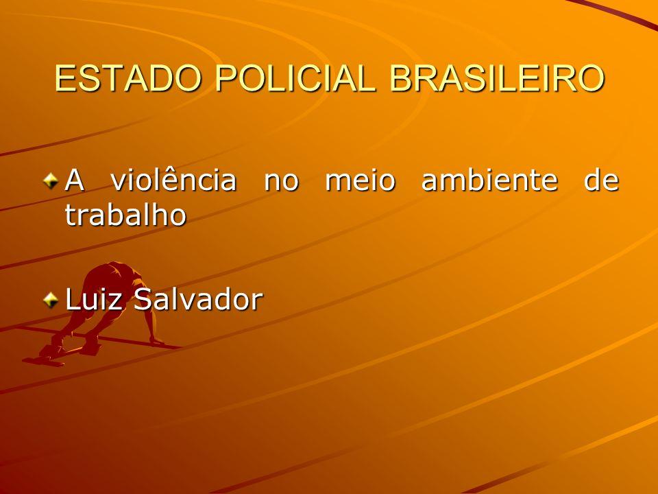 ESTADO POLICIAL BRASILEIRO