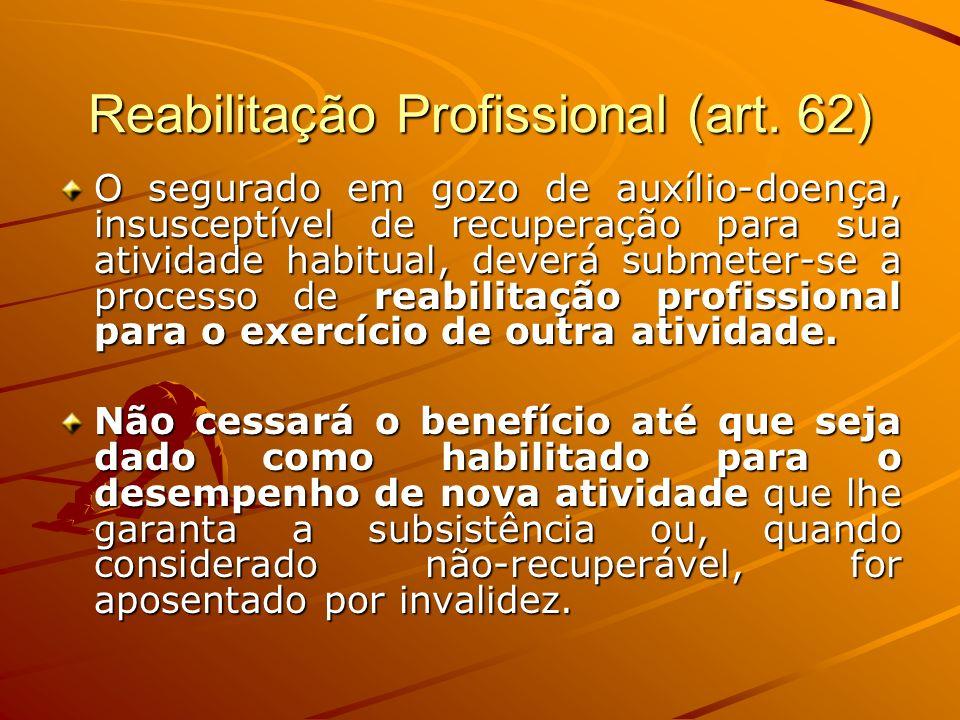 Reabilitação Profissional (art. 62)