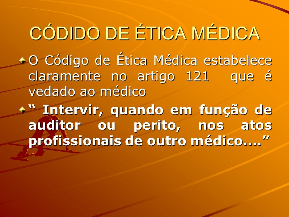 CÓDIDO DE ÉTICA MÉDICAO Código de Ética Médica estabelece claramente no artigo 121 que é vedado ao médico.