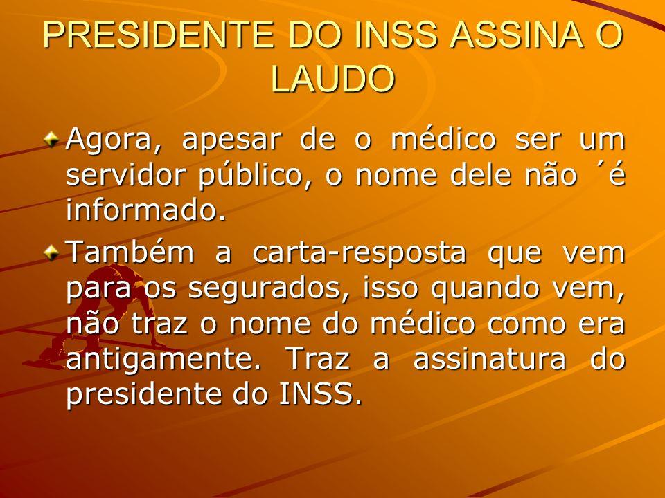 PRESIDENTE DO INSS ASSINA O LAUDO