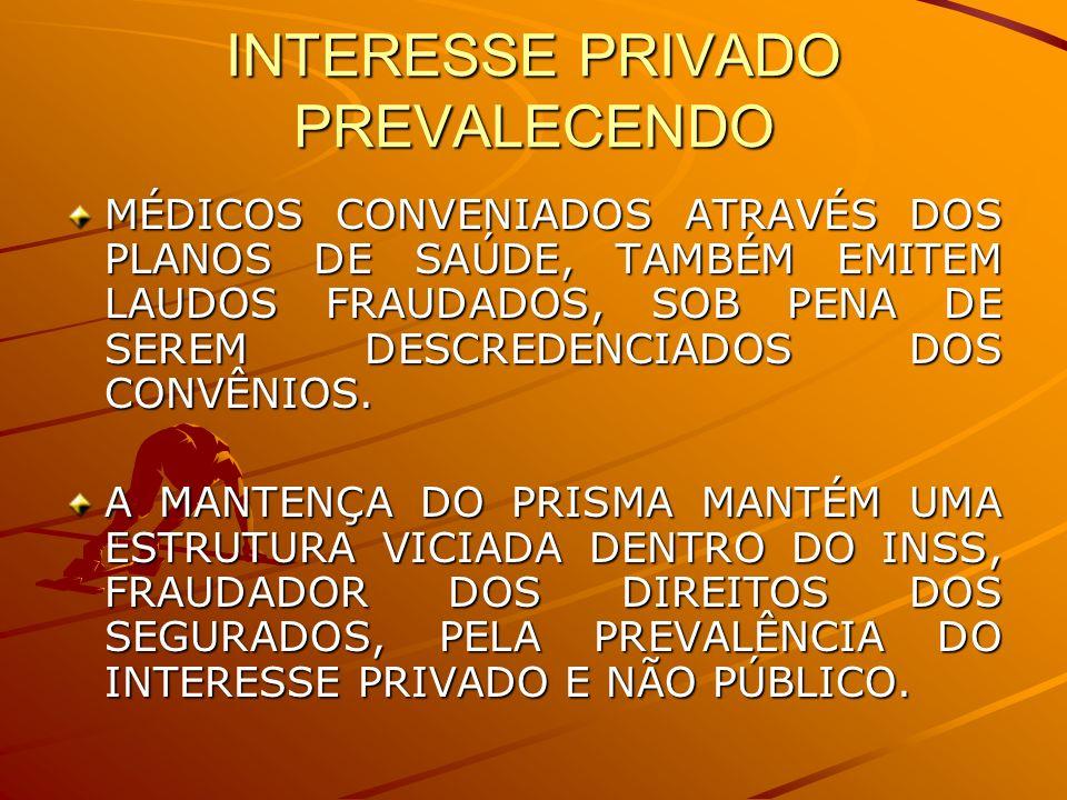 INTERESSE PRIVADO PREVALECENDO