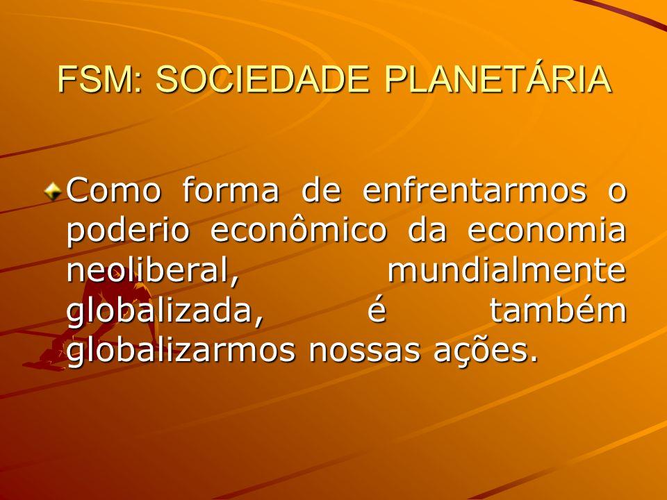 FSM: SOCIEDADE PLANETÁRIA