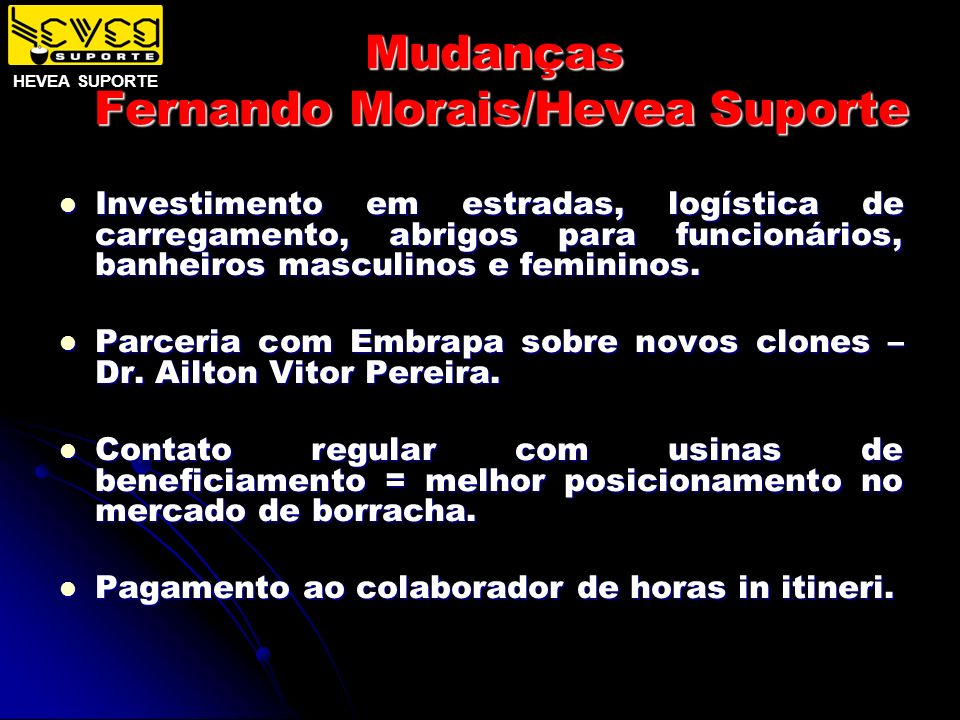 Mudanças Fernando Morais/Hevea Suporte