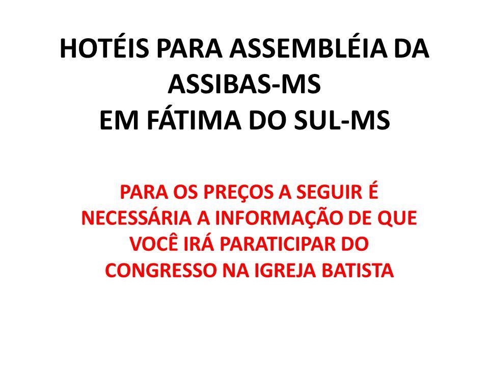 HOTÉIS PARA ASSEMBLÉIA DA ASSIBAS-MS EM FÁTIMA DO SUL-MS