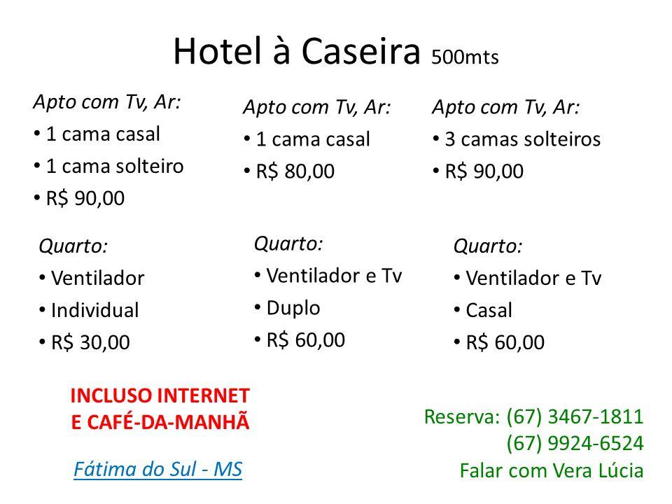 Hotel à Caseira 500mts Apto com Tv, Ar: 1 cama casal 1 cama solteiro