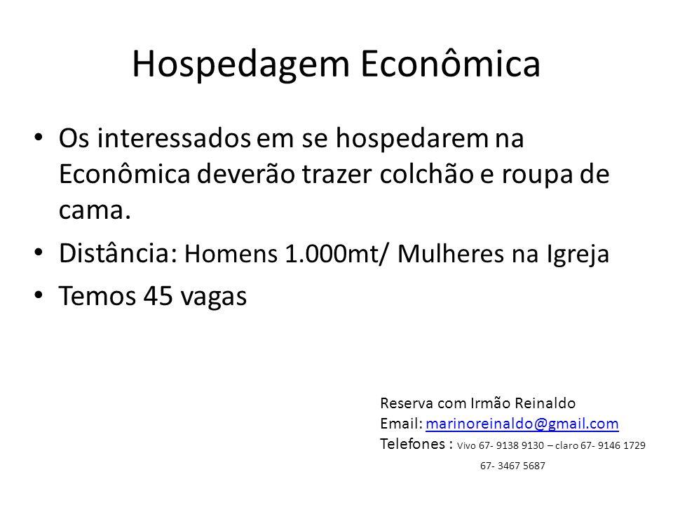 Hospedagem EconômicaOs interessados em se hospedarem na Econômica deverão trazer colchão e roupa de cama.