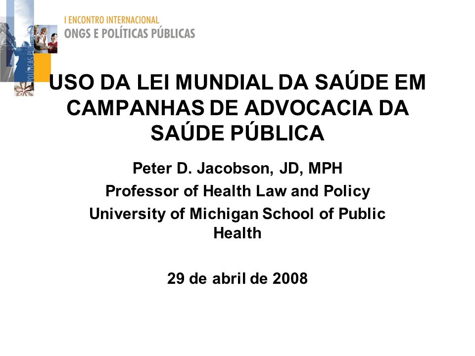 USO DA LEI MUNDIAL DA SAÚDE EM CAMPANHAS DE ADVOCACIA DA SAÚDE PÚBLICA