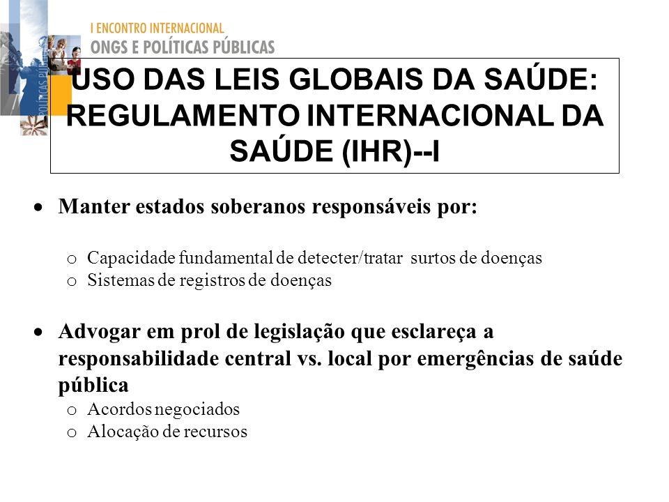 USO DAS LEIS GLOBAIS DA SAÚDE: REGULAMENTO INTERNACIONAL DA SAÚDE (IHR)--I