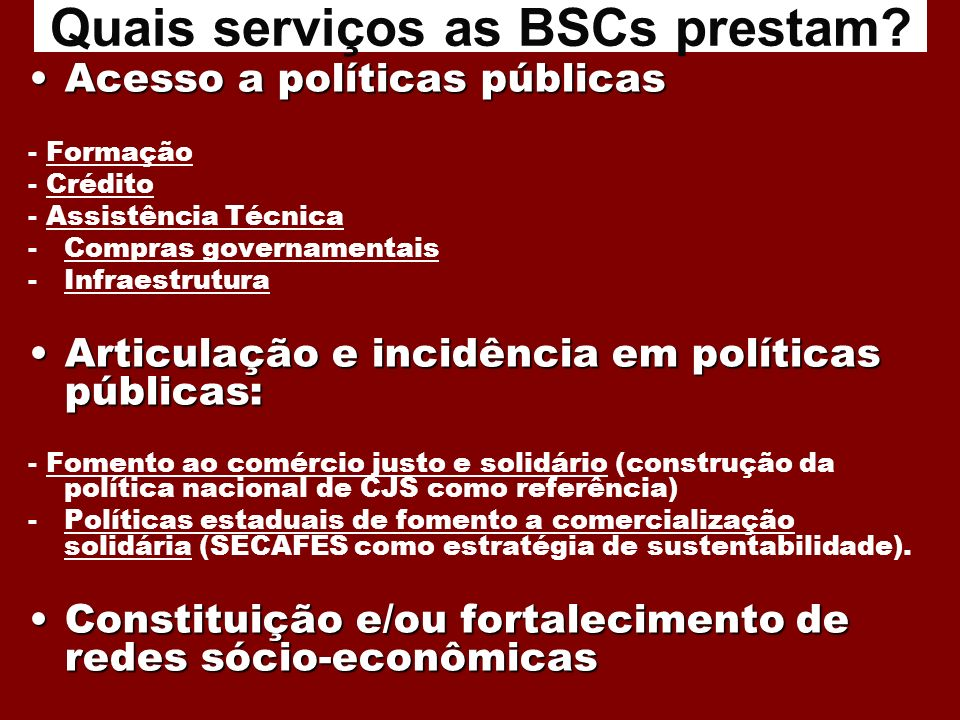 Quais serviços as BSCs prestam