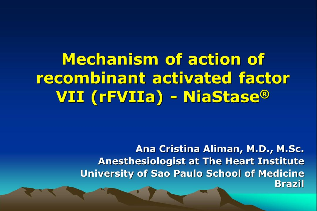 Mechanism of action of recombinant activated factor VII (rFVIIa) - NiaStase®