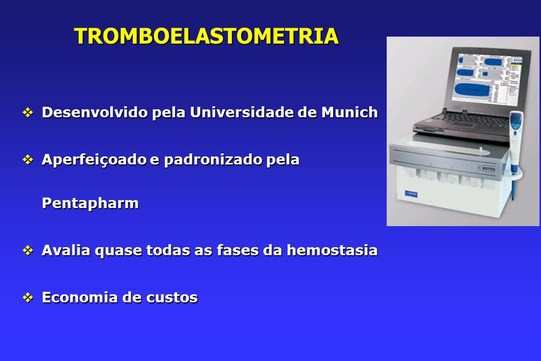 TROMBOELASTOMETRIA Desenvolvido pela Universidade de Munich