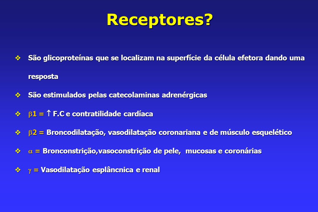 Receptores São glicoproteínas que se localizam na superfície da célula efetora dando uma resposta.