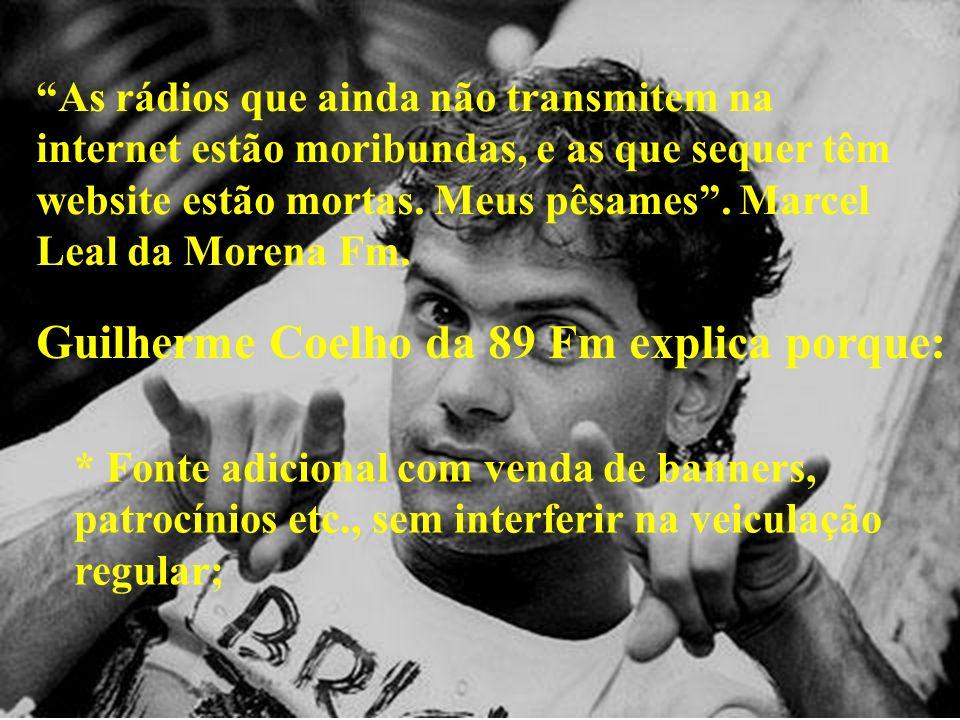 Guilherme Coelho da 89 Fm explica porque: