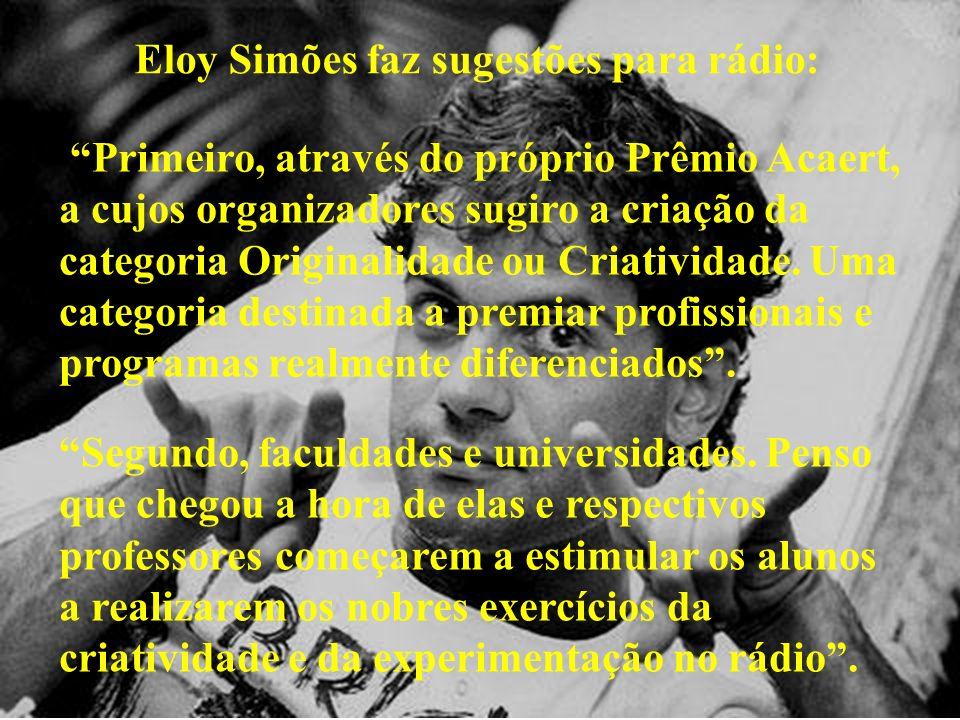 Eloy Simões faz sugestões para rádio: