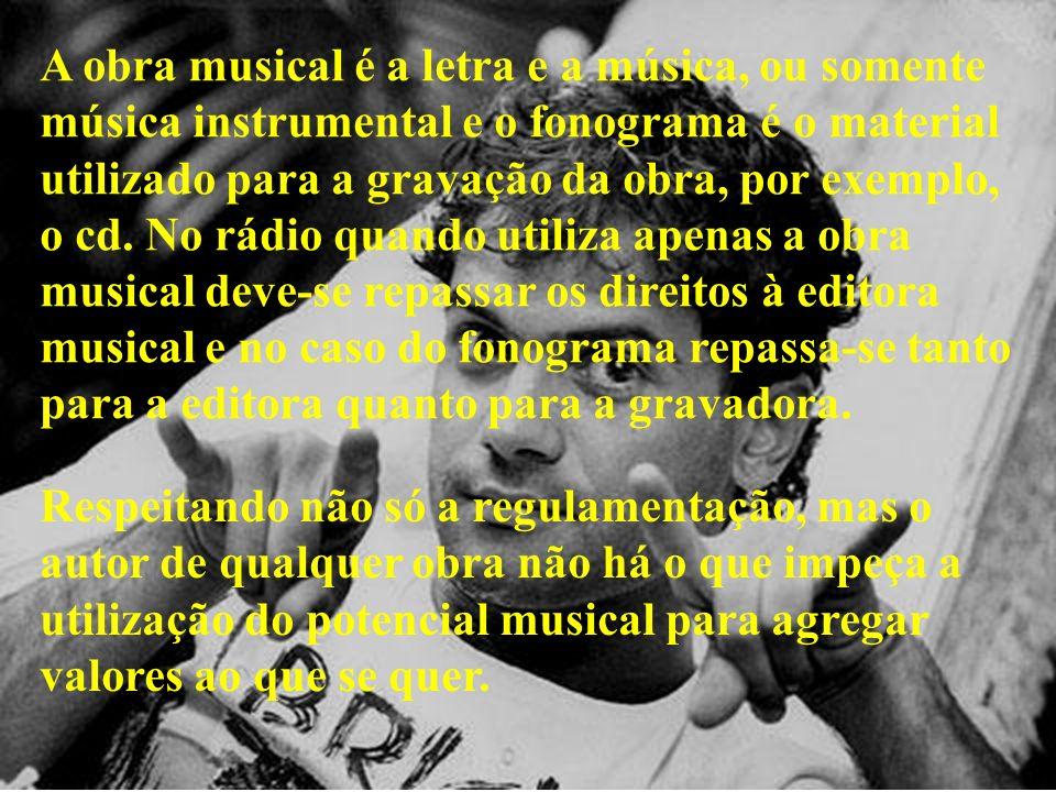 A obra musical é a letra e a música, ou somente música instrumental e o fonograma é o material utilizado para a gravação da obra, por exemplo, o cd. No rádio quando utiliza apenas a obra musical deve-se repassar os direitos à editora musical e no caso do fonograma repassa-se tanto para a editora quanto para a gravadora.