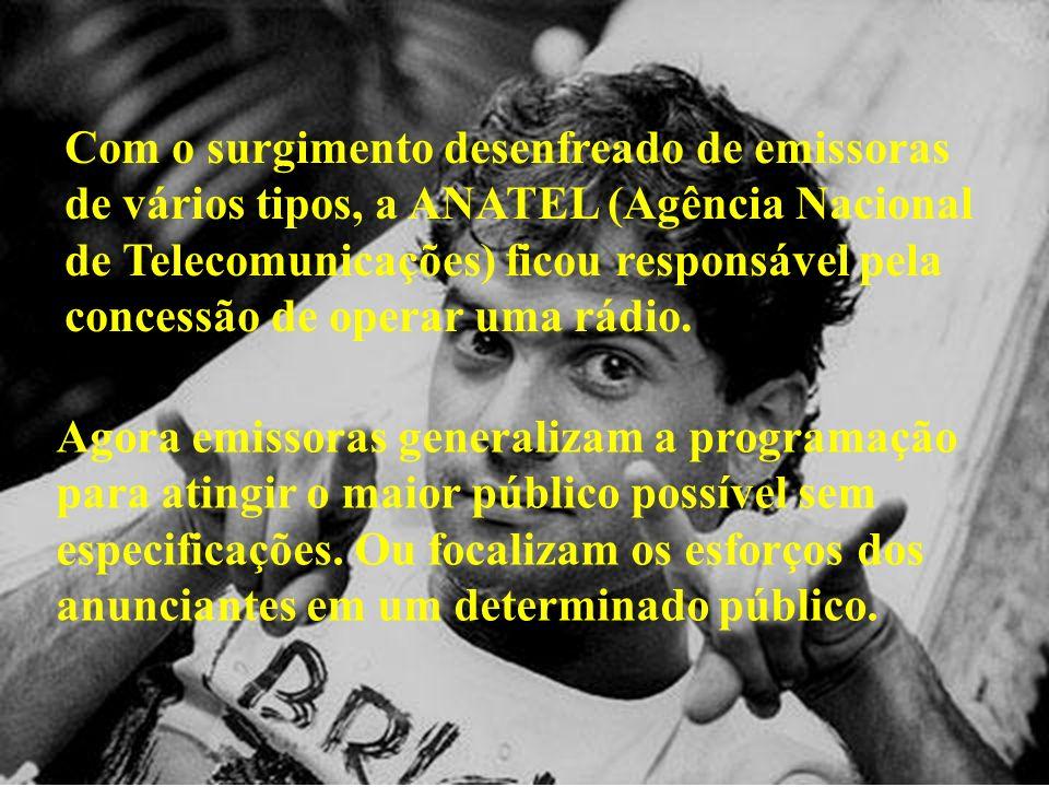 Com o surgimento desenfreado de emissoras de vários tipos, a ANATEL (Agência Nacional de Telecomunicações) ficou responsável pela concessão de operar uma rádio.