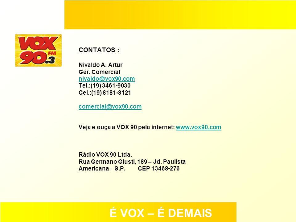 É VOX – É DEMAIS CONTATOS : Nivaldo A. Artur Ger. Comercial