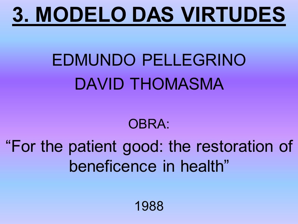 For the patient good: the restoration of beneficence in health