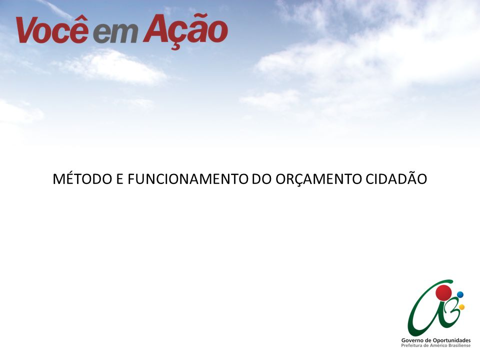 MÉTODO E FUNCIONAMENTO DO ORÇAMENTO CIDADÃO