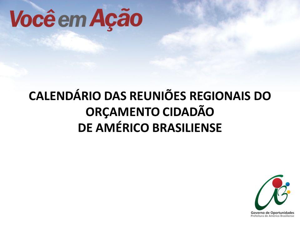 CALENDÁRIO DAS REUNIÕES REGIONAIS DO ORÇAMENTO CIDADÃO DE AMÉRICO BRASILIENSE