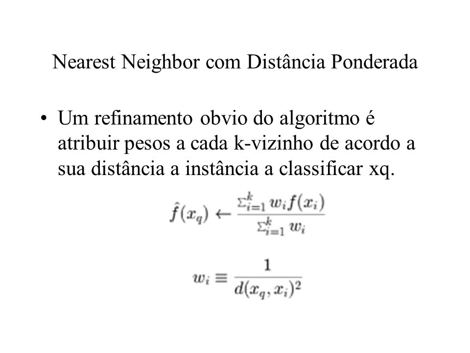 Nearest Neighbor com Distância Ponderada