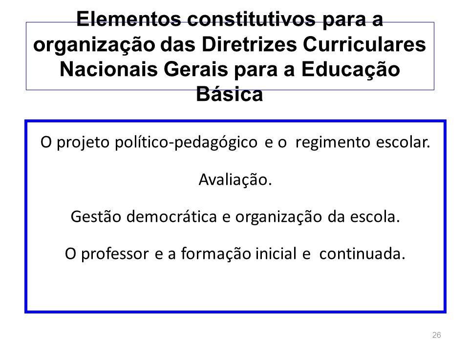 Elementos constitutivos para a organização das Diretrizes Curriculares Nacionais Gerais para a Educação Básica