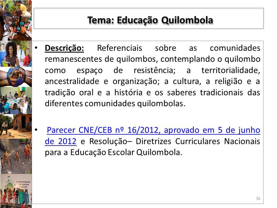 Tema: Educação Quilombola