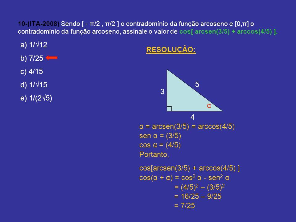 α = arcsen(3/5) = arccos(4/5) sen α = (3/5) cos α = (4/5) Portanto,
