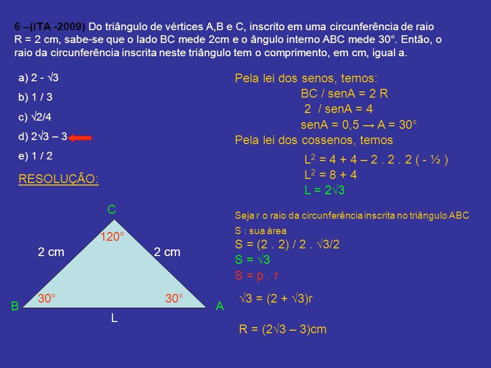 Pela lei dos senos, temos: BC / senA = 2 R 2 / senA = 4