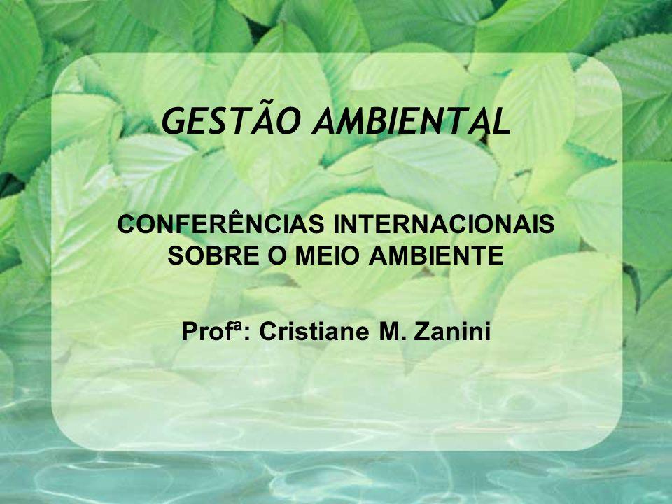 GESTÃO AMBIENTAL CONFERÊNCIAS INTERNACIONAIS SOBRE O MEIO AMBIENTE