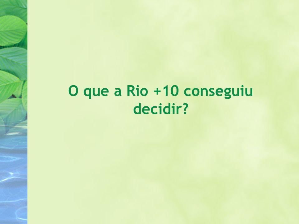 O que a Rio +10 conseguiu decidir