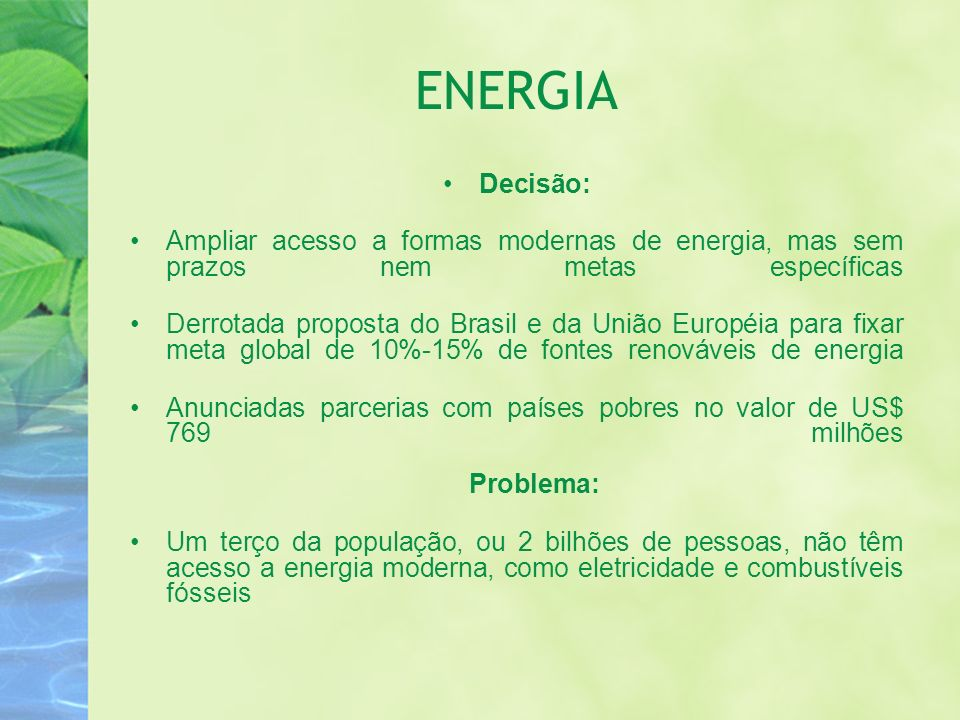 ENERGIA Decisão: Ampliar acesso a formas modernas de energia, mas sem prazos nem metas específicas.